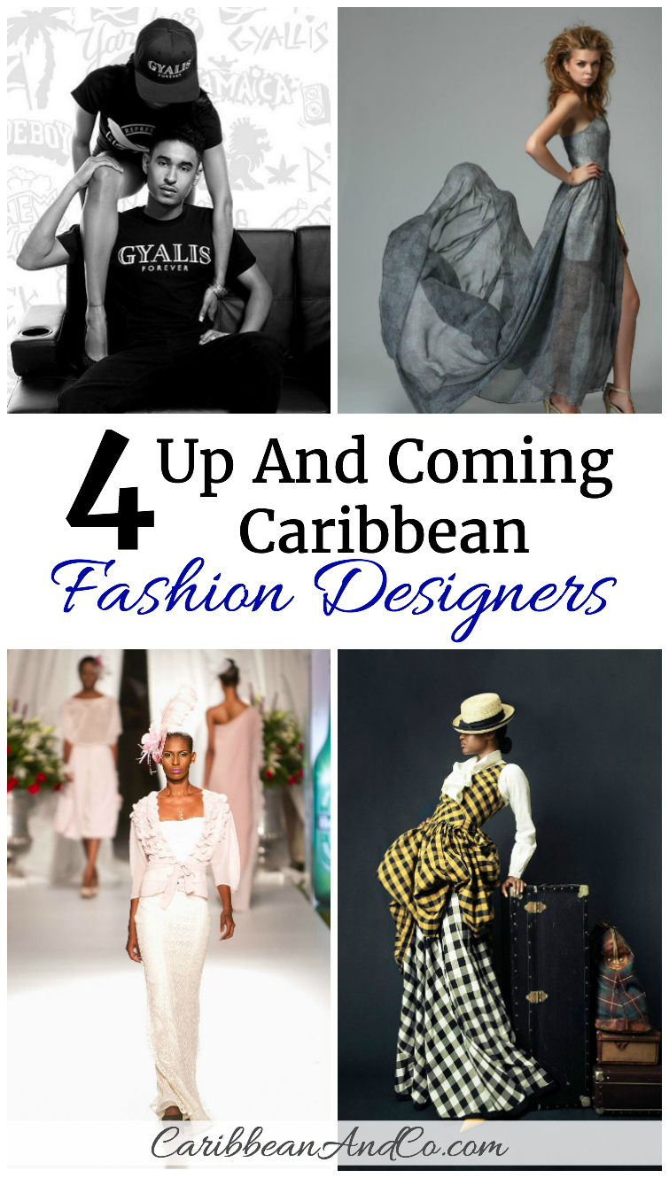 There is a hotbed of new Caribbean fashion designers looking to make their way to the fore. Check out these four!