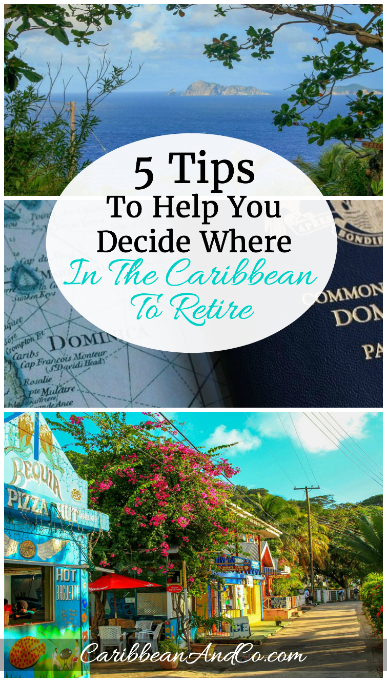 Wondering where in the Caribbean to retire?  Check out our top 5 tips to help you decide.
