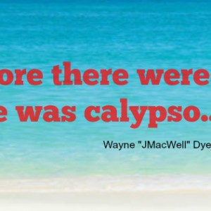 Before there were girls, there was calypso