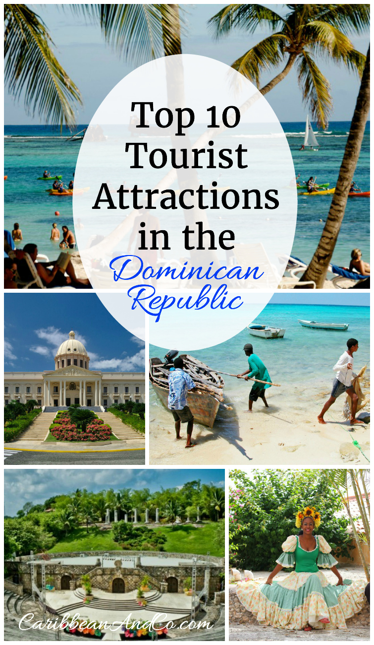 top 10 tourist attractions in the n republic caribbean co the n republic is the most popular caribbean travel destination over 4 6 million people