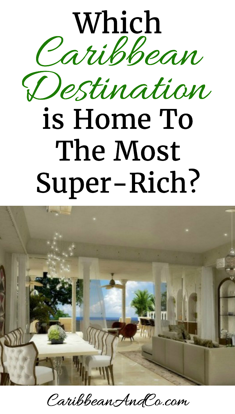 Which Caribbean Destination is Home To The Most Super-Rich