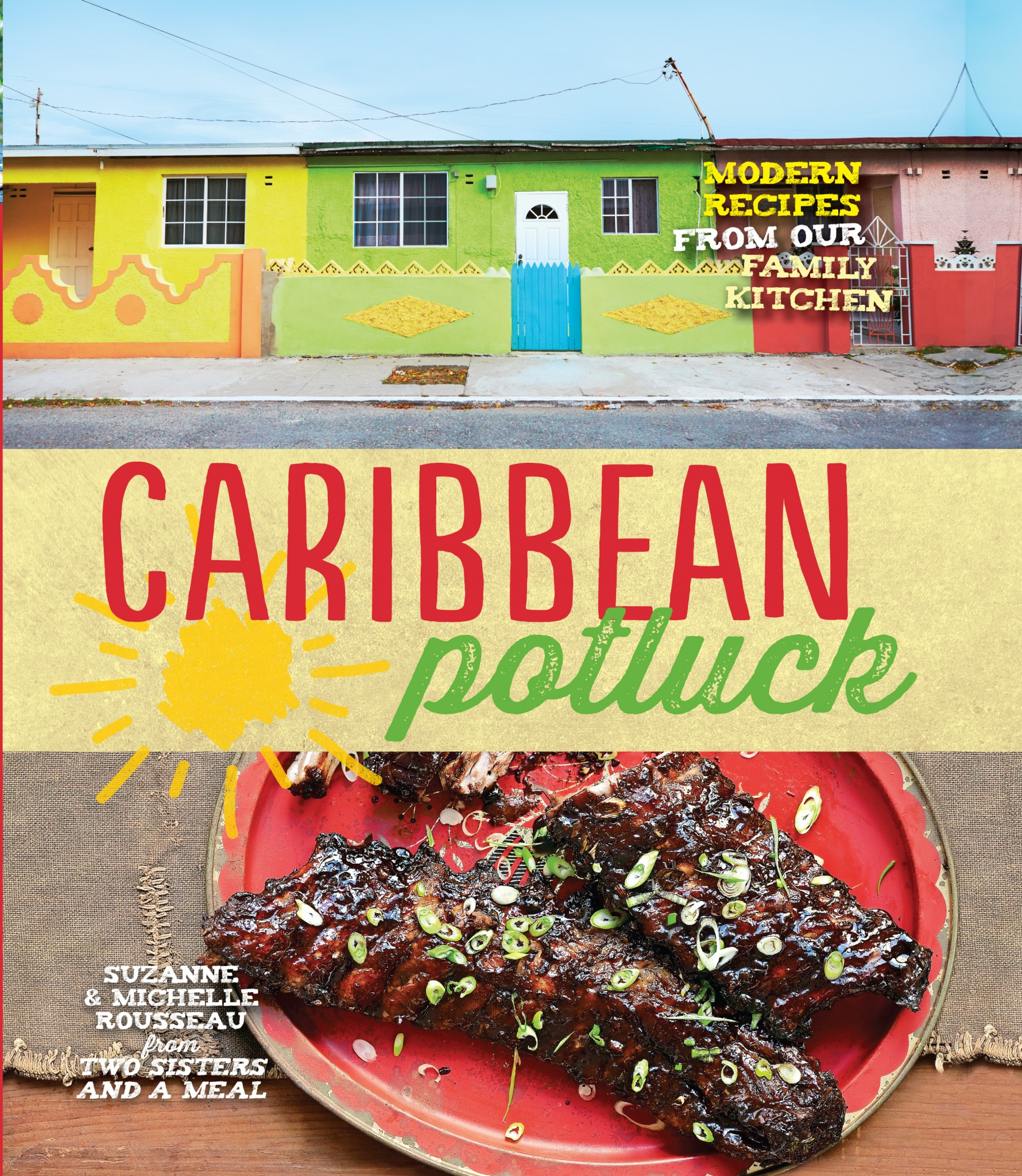 Caribbean Potluck - Modern Recipes from Our Family Kitchen. Photo Credit: ©Kyle Books