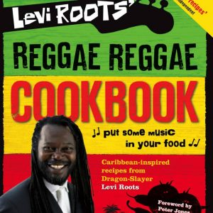 Levi Roots - Reggae Reggae Cookbook