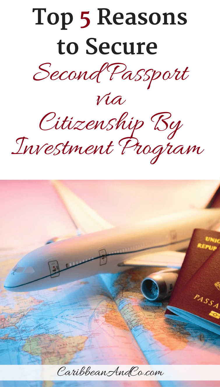 Find out the top 5 reasons why wealthy individuals and their families are seeking second passports via Citizenship By Investment Programs.