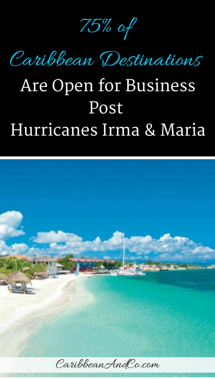 Find out which Caribbean destinations are open for business welcoming vacationers post hurricanes Irma and Maria.