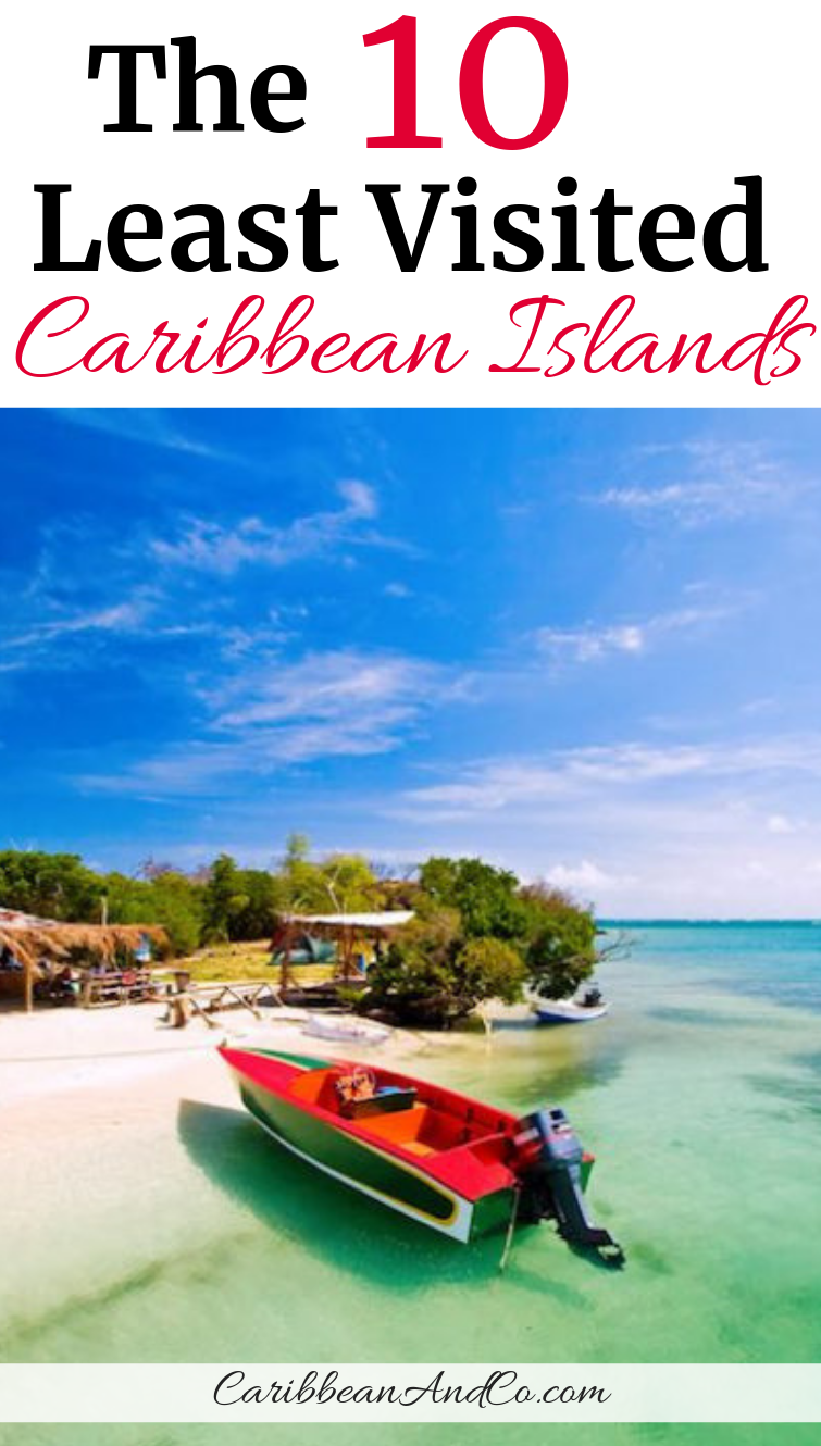 Find out the 10 least visited Caribbean islands and consider one for your next vacation. With fewer visitors, they are great for having a more authentic Caribbean vacation. #CaribbeanTravel #CaribbeanVacation